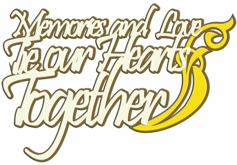 Digital Download: Memories and Love Tie Our Hearts Together Laser Die Cut