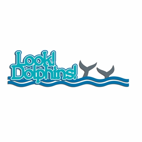Dolphin: Look! Dolphins Laser Die Cut