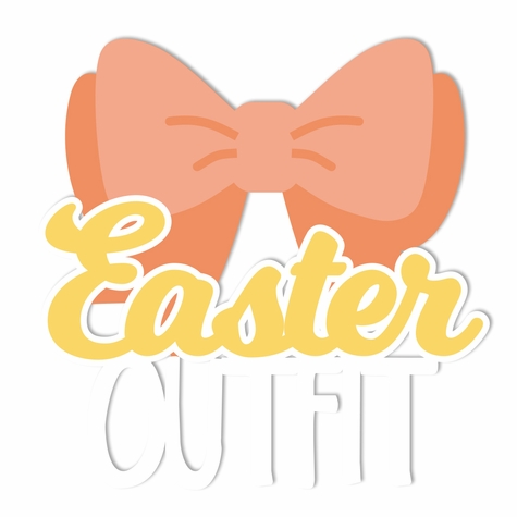 Easter: Easter Outfit Laser Die Cut