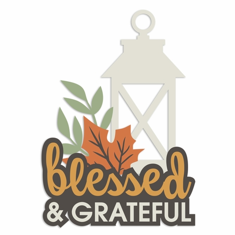 Fall Moments: Blessed and Grateful Laser Die Cut