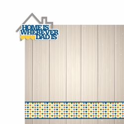 Father's Day: Home is 2 Piece Laser Die Cut Kit