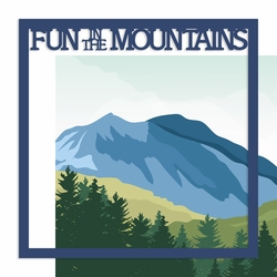 Fun in the Mountains 12 x 12 Overlay Quick Page Laser Die Cut