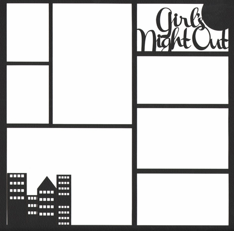 2SYT Girl's Night Out 12 x 12 Overlay Laser Die Cut