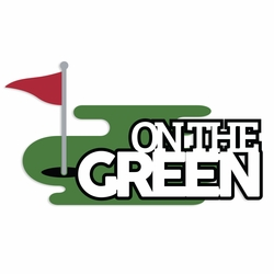 Gone Golfing: On the Green Laser Die Cut