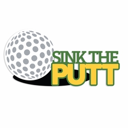 Gone Golfing: Sink the Putt Laser Die Cut