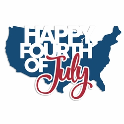 Happy Fourth: Happy Fourth Laser Die Cut