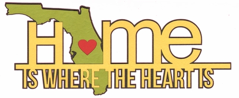 2SYT Heart is: Florida Home Is Where The Heart Is Laser Die Cut