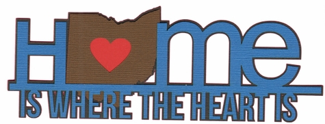 2SYT Heart is: Ohio Home Is Where The Heart Is Laser Die Cut