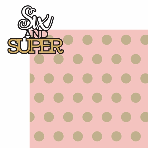How Old: Six and Super 2 Piece Laser Die Cut Kit