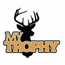 Hunting: My Trophy Laser Die Cut