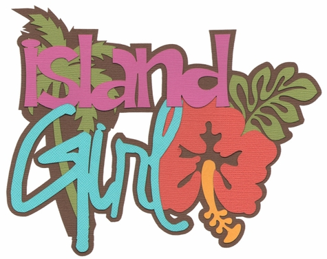 Island Girl Laser Die Cut