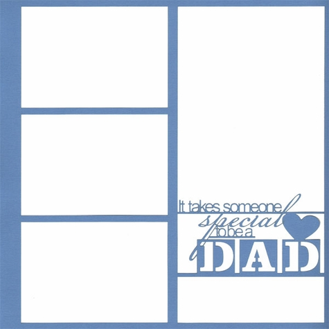 2SYT It Takes Someone Special To Be A Dad 12 x 12 Overlay Laser Die Cut