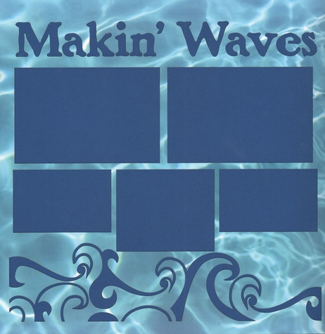 Makin' Waves 12 x 12 Overlay Quick Page Laser Die Cut