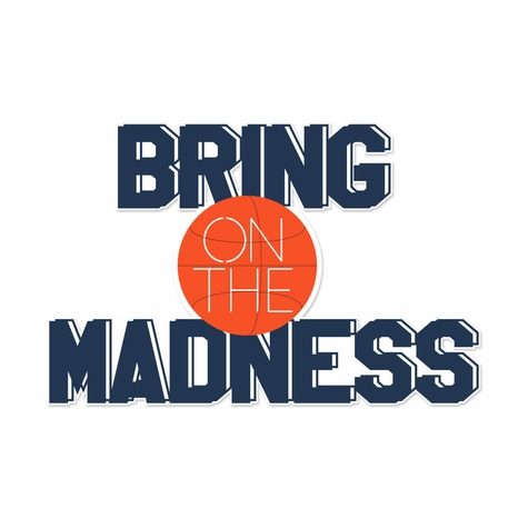 March Madness: Bring On The Madness Laser Die Cut