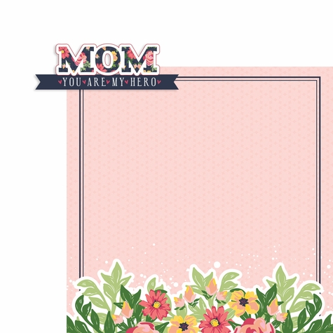 Mother's Day: Mom you are my Hero 2 Piece Print and Cut Kit