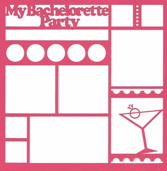 My Bachelorette Party 12 x 12 Overlay Laser Die Cut