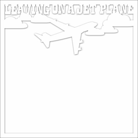 2SYT Open Road: Leaving On A Jet Plane 12 x 12 Overlay Laser Die Cut