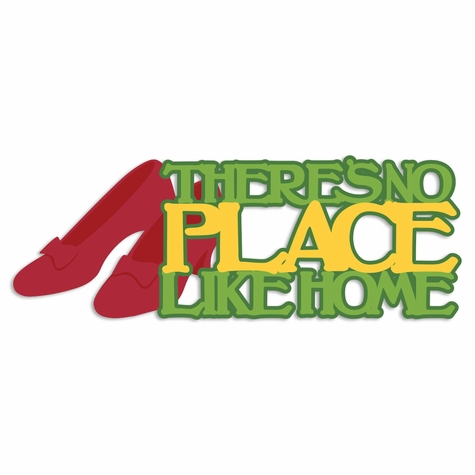 OZ: No place like Home Laser Die Cut