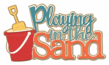 Playing in the Sand Laser Die Cut