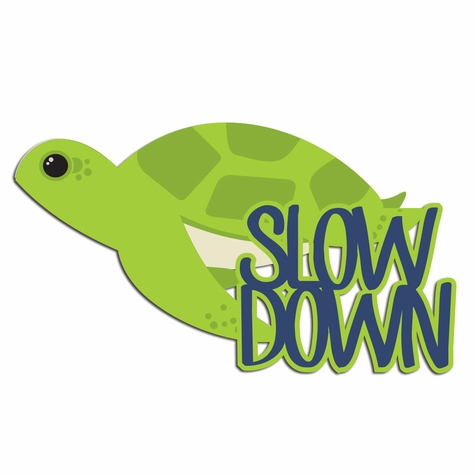 Slow Down Laser Die Cut