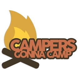 2SYT Summer Camp: Campers gonna Camp Laser Die Cut