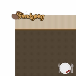 Thanksgiving: Friendsgiving 2 Piece Laser Die Cut Kit