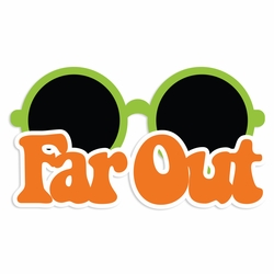 The 60's: Far Out Laser Die Cut