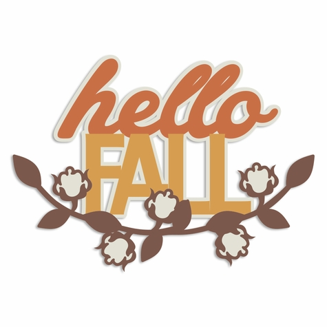 Time for Fall: Hello Fall Laser Die Cut