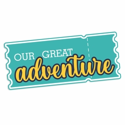 Travel Time: Our Great Adventure Laser Die Cut