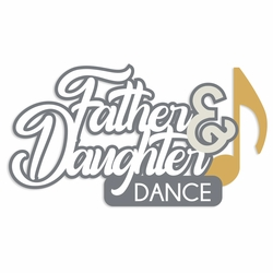 Wedding Day: Father and Daughter Dance Laser Die Cut