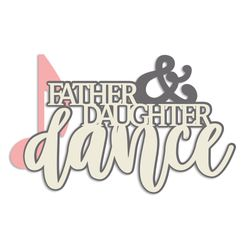Wedding: Father Daughter Dance Laser Die Cut