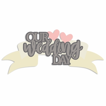 Wedding: Wedding Day Laser Die Cut