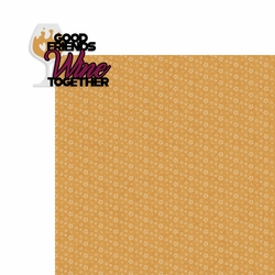 Wine: Good Friends Wine together 2 Piece Laser Die Cut Kit