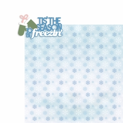 Winter: Tis' the season to be Freezin' 2 Piece Laser Die Cut Kit