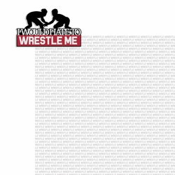Wrestle: Hate to Wrestle Me 2 Piece Laser Die Cut Kit