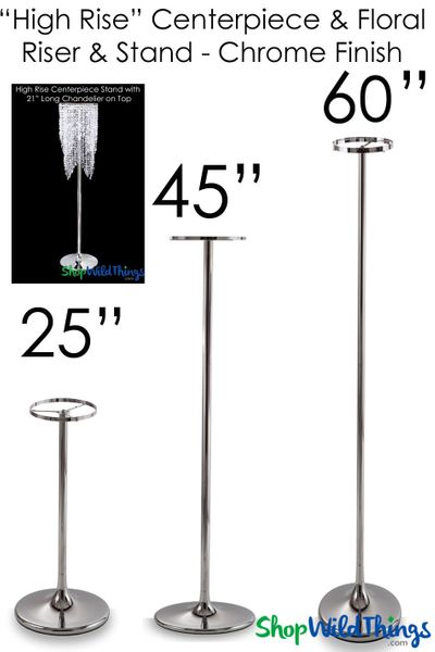 "COMING SOON! ""High Rise"" Chrome Adjustable 22"" to 60"" Tall Centerpiece Riser"