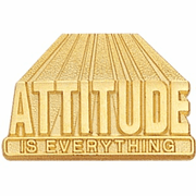 Attitude Is Everything Lapel Pin (BR Series) - Click to enlarge