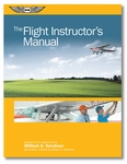 Aviation Supplies & Academics ASA-FM-CFI-6 The Flight Instructors Manual Softcover Book