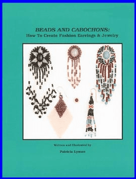 Beads and Cabochons: How to Create Fashion Earrings and Jewelry