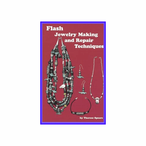 Flash Jewelery Making and Repair Techniques