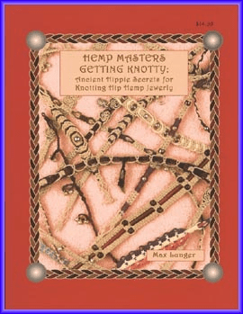 Hemp Masters - Getting Knotty: More Ancient Hippie Secrets for Knotting Hip Hemp Jewelry
