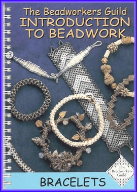 The Beadworkers Guild Introduction to Beadwork: Bracelets