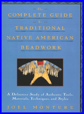 The Complete Guide To Traditional Native American Beadwork