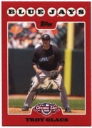 2008 Topps Opening Day Troy Glaus Baseball Card