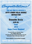 2013 Finest Rookie Jumbo Relic Autographs Refractors Oswaldo Arcia Redemption Card