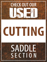 Check out our Used Cutting Saddle section