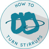 How to Turn Your Stirrups