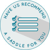 SaddleExperts; Have us recommend a saddle.
