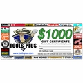 Tools Plus 1000 $1,000 Gift Certificate