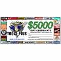 Tools Plus 5000 $5,000 Gift Certificate